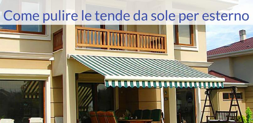 Come Lavare Le Tende Da Sole.8 Passi Per Pulire La Tua Tenda Da Sole Per Esterno