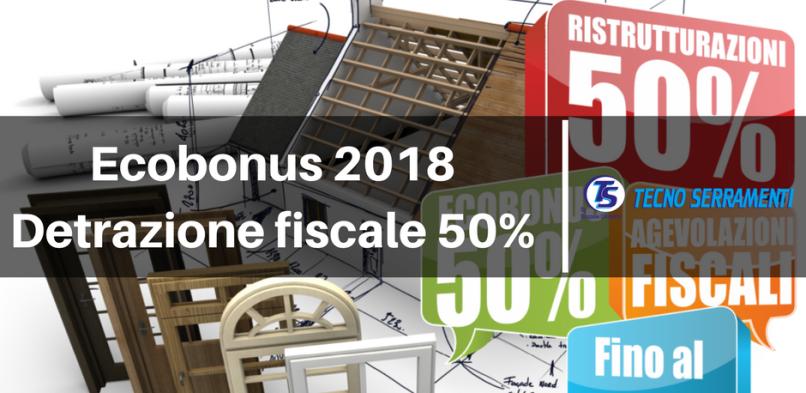 Detrazioni Fiscali su acquisto di serramenti nel 2018