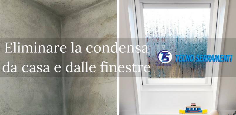 Come eliminare la condensa da casa e dagli infissi tecno serramenti catanzaro - Eliminare condensa in casa ...