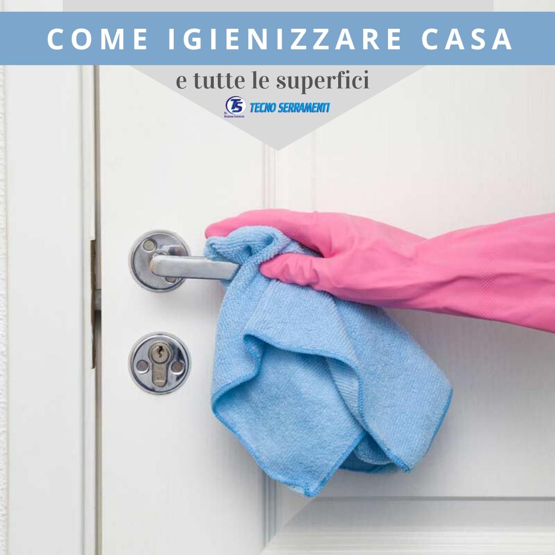 Come igienizzare casa - Tecno Serramenti